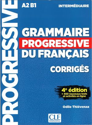 GRAMMAIRE PROGRESSIVE INTERMÉDIAIRE - CORRIGÉS - 4E ED.