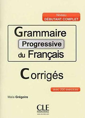 GRAMMAIRE PROGRESSIVE DU FRANÇAIS DÉBUTANT COMPLET CORRIGÉS