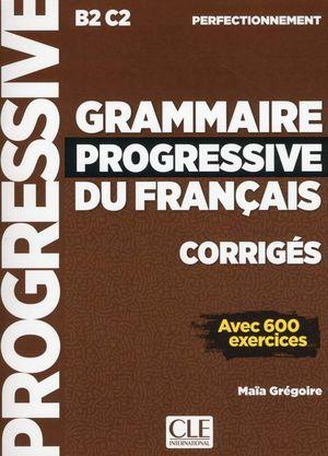 GRAMMAIRE PROGRESSIVE DU FRANÇAIS. NIVEAU PERFECTIONNEMENT B2-C2
