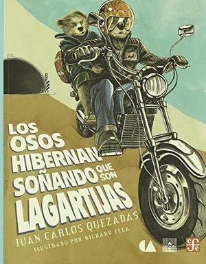 LOS OSOS HIBERNAN SOÑANDO QUE SON LAGARTIJAS / JUAN CARLOS QUEZADAS ; ILUSTRADO