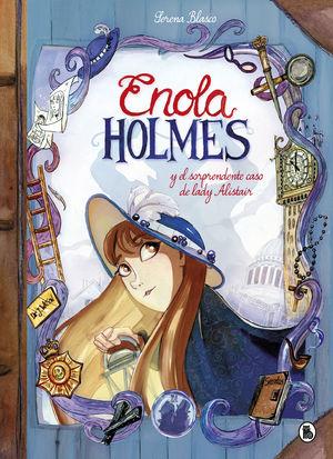 ENOLA HOLMES Y EL SORPRENDENTE CASO DE LADY ALISTAIR (ENOLA HOLMES. LA NOVELA GR