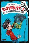 SUPERSUSTOS 2. RVE: REALIDAD VIRTUAL ESPANTOSA