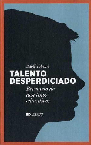 TALENTO DESPERDICIADO