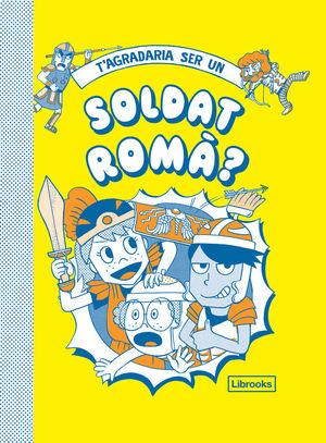 T'AGRADARIA SER UN SOLDAT ROMA - CAT