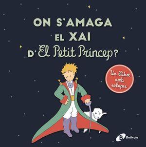 ON S'AMAGA EL XAI D'EL PETIT PRÍNCEP?