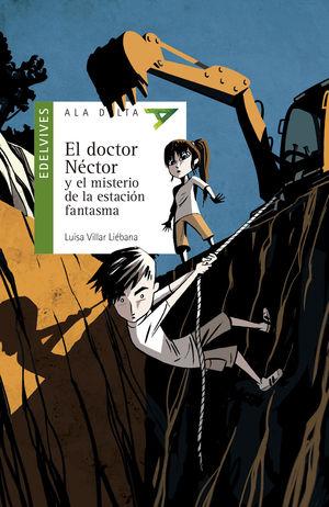 EL DOCTOR NÉCTOR Y EL MISTERIO DE LA ESTACIÓN FANTASMA