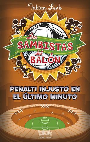 PENALTI INJUSTO EN EL ÚLTIMO MINUTO (LOS SAMBISTAS DEL BALÓN 3)