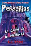 PESADILLAS 17 LA CASA DE LA MUERTE