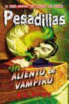 PESADILLAS 18 ALIENTO DE VAMPIRO