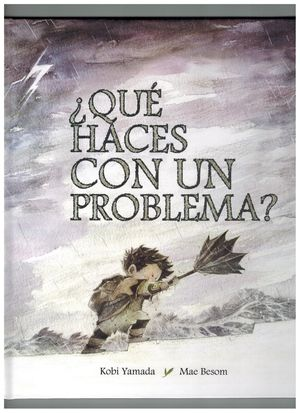 ¿QUE HACES CON UN PROBLEMA?