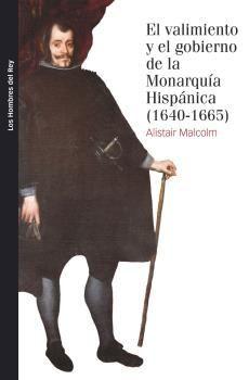 VALIMIENTO Y EL GOBIERNO DE LA MONARQUÍA HISPÁNICA, EL