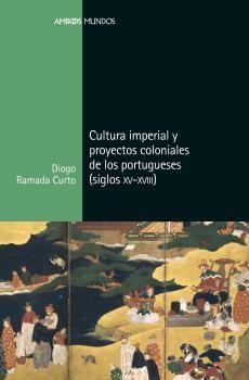 CULTURA IMPERIAL Y PROYECTOS COLONIALES DE LOS PORTUGUESES