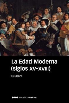 EDAD MODERNA (SIGLOS XV-XVIII), LA
