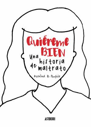 QUIEREME BIEN UNA HISTORIA DE MALTRATO