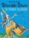 BRUNILDA Y BRUNO. LA ALFOMBRA VOLADORA