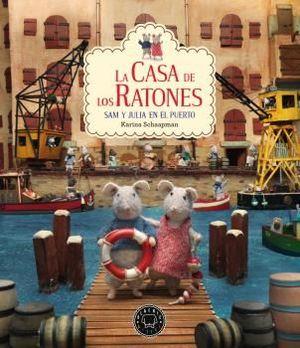 LA CASA DE LOS RATONES, VOLUMEN 4: SAM Y JULIA EN EL PUERTO