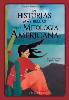 LAS HISTORIAS MÁS BELLAS DE LA MITOLOGÍA AMERICANA