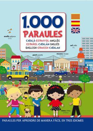 1000 PARAULES. CATALÀ-ESPANYOL-ANGLÈS