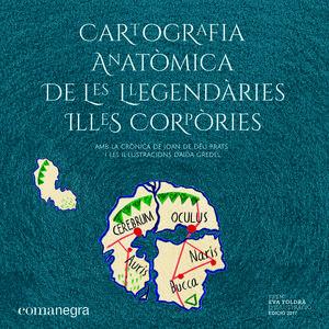 CARTOGRAFIA ANATÒMICA DE LES  LLEGENDÀRIES ILLES CORPÒRIES