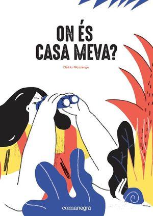 ON ÉS CASA MEVA?