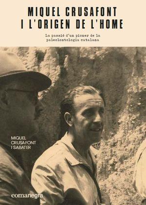 MIQUEL CRUSAFONT I L'ORIGEN DE L'HOME