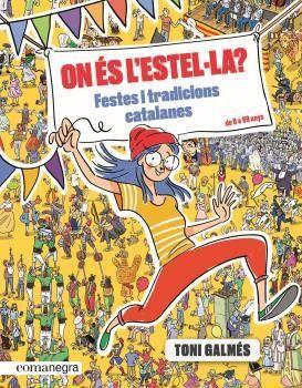 ON ÉS L' ESTEL·LA? FESTES I TRADICIONS CATALANES