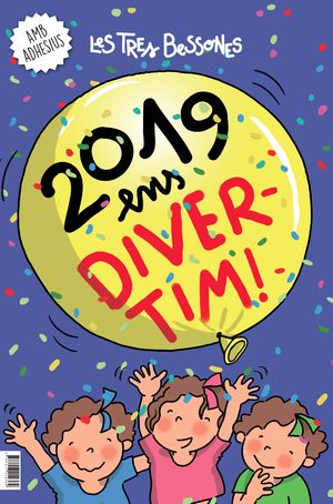 CALENDARI 2019. LES TRES BESSONES ENS DIVERTIM