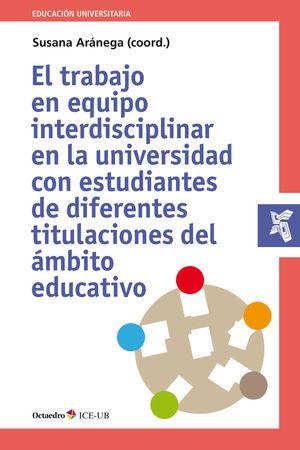 TRABAJO EN EQUIPO INTERDISCIPLINAR EN LA UNIVERSIDAD, EL