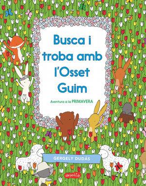 BUSCA I TROBA AMB L'OSSET GUIM. AVENTURA A LA PRIMAVERA