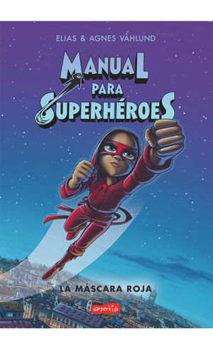 MANUAL PARA SUPERHÉROES. LA MÁSCARA ROJA