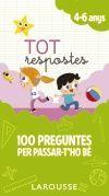TOT RESPOSTES.100 PREGUNTES PER PASSAR-T'HO BÉ