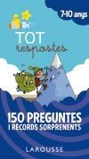 TOT RESPOSTES.150 PREGUNTES I RÈCORDS SORPRENENTS
