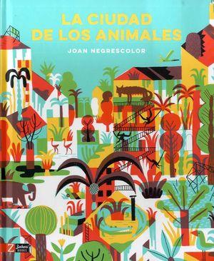 CIUDAD DE LOS ANIMALES, LA