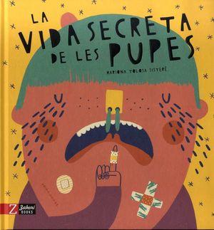 VIDA SECRETA DE LES PUPES, LA