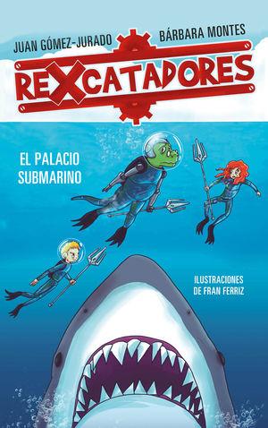 REXCATADORES Y EL PALACIO SUBMARINO (REXCATADORES 3)