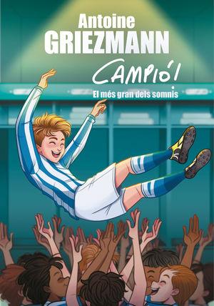 EL SOMNI MÉS GRAN (CAMPIÓ! 6)