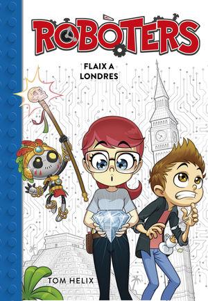 FLAIX A LONDRES (SÈRIE ROBÒTERS 3)