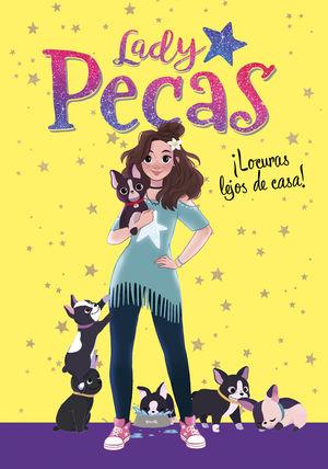 ¡LOCURAS LEJOS DE CASA! (SERIE LADY PECAS 1)