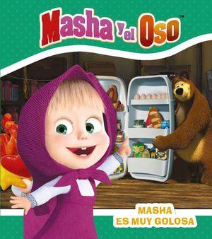 MASHA Y EL OSO. MASHA ES MUY GOLOSA