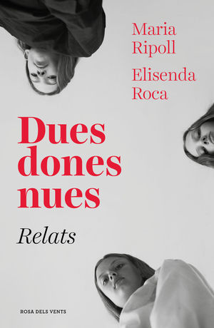 DUES DONES NUES. RELATS