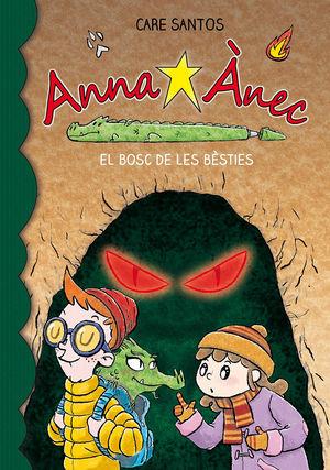 ANNA ÀNEC 11. EL BOSC DE LES BÈSTIES