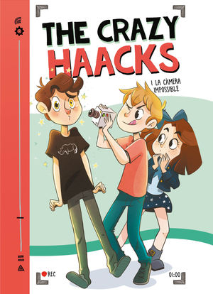 THE CRAZY HAACKS I LA CÀMERA IMPOSSIBLE (SÈRIE THE CRAZY HAACKS 1)