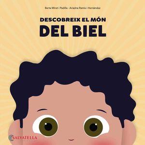 DESCOBREIX EL MÓN DEL BIEL