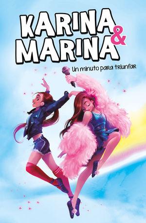 UN MINUTO PARA TRIUNFAR (KARINA & MARINA 2)