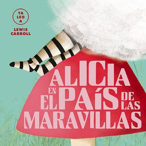 ALICIA EN EL PAÍS DE LAS MARAVILLAS (YA LEO A)