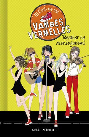 TOGETHER HO ACONSEGUIREM! (SÈRIE EL CLUB DE LES VAMBES VERMELLES 18)
