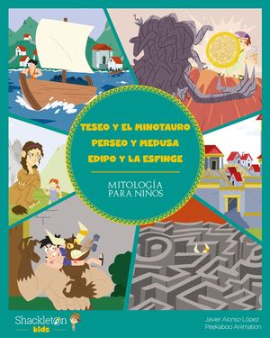 TESEO Y EL MINOTAURO. PERSEO Y MEDUSA. EDIPO Y LA ESFINGE