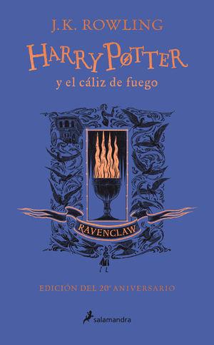 HARRY POTTER Y EL CÁLIZ DE FUEGO (EDICIÓN RAVENCLAW DEL 20º ANIVERSARIO) (HARRY