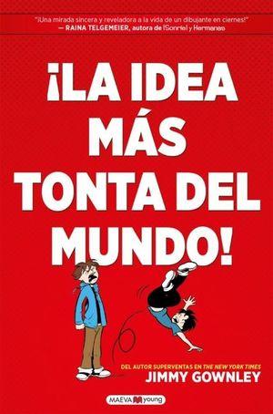¡LA IDEA MÁS TONTA DEL MUNDO!