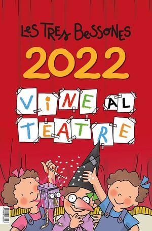VINE AL TEATRE. CALENDARI 2022 DE LES TRES BESSONES